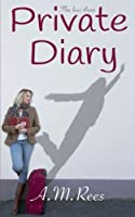The Less Than Private Diary: Accidentally Stumbling Along the Path to Self Discovery...