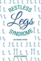 Restless Legs Syndrome: 'an Inside Story'