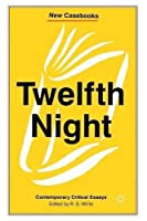 Twelfth Night: Contemporary Critical Essays (New Casebooks) by Unknown(1996-10-25)