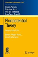 Pluripotential Theory: Cetraro, Italy 2011, Editors: Filippo Bracci, John Erik Fornæss (Lecture Notes in Mathematics)