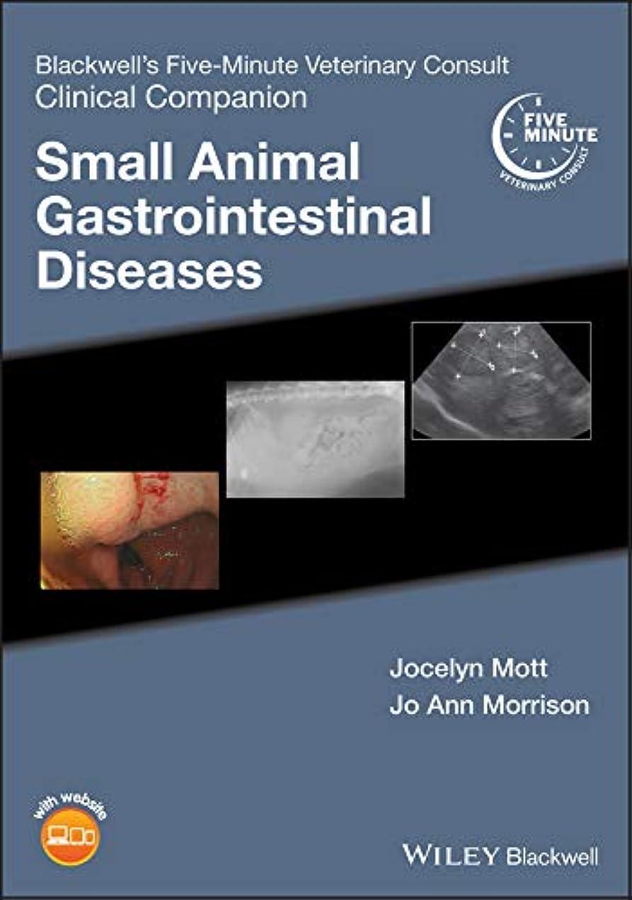 シリアル拘束するインタビューBlackwell's Five-Minute Veterinary Consult Clinical Companion: Small Animal Gastrointestinal Diseases (English Edition)