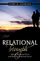 Relational Tri-umph: Solving Relational Stress and Building Relational Success