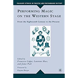 Performing Magic on the Western Stage: From the Eighteenth Century to the Present (Palgrave Studies in Theatre and Performance History)