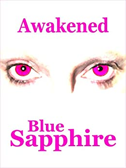 Awakened by [Sapphire, Blue]