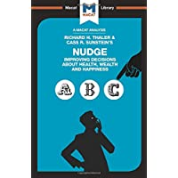 Nudge: Improving Decisions About Health, Wealth and Happiness (The Macat Library)