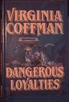 Dangerous Loyalties (Thorndike Press Large Print Basic Series)