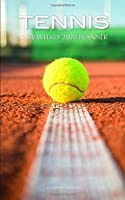 Tennis 5 x 8 Weekly 2020 Planner: One Year Calendar
