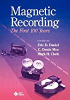 Magnetic Recording: The First 100 Years