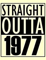"""Straight Outta 1977: Dotted Notebook - Large 8,5 x 11"""" - 100 Pages - Funny Birthday Card Alternative - Cream Cover"""