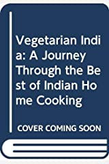 Vegetarian India: A Journey Through the Best of Indian Home Cooking [Paperback] [Jan 01, 2012] Jaffrey Madhur Paperback