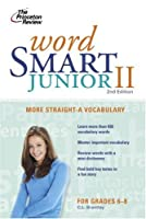 Word Smart Junior II, 2nd Edition (Smart Juniors Guide for Grades 6 to 8)
