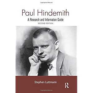 Paul Hindemith: A Research and Information Guide (Routledge Music Bibliographies)