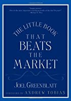 The Little Book That Beats the Market (Little Books. Big Profits)