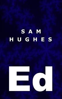 [Hughes, Sam]のEd (English Edition)