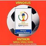 アンセム<takkyu ishino remix>-2002 FIFA ワールドカップTM公式アンセム-