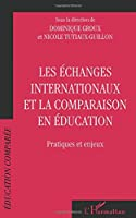 ECHANGES INTERNATIONAUX ET LA COMPARAISON EN EDUCATION: Pratiques et enjeux