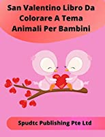 San Valentino Libro Da Colorare A Tema Animali Per Bambini