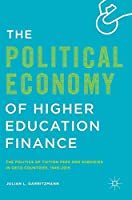 The Political Economy of Higher Education Finance: The Politics of Tuition Fees and Subsidies in OECD Countries,1945–2015