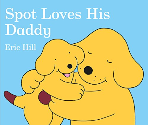 Spot Loves His Daddyの詳細を見る