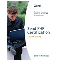 Zend PHP Certification Study Guide (Developer's Library)
