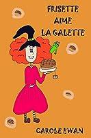 Frisette Aime La Galette