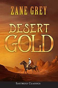 Desert Gold (ANNOTATED) by [Grey, Zane]