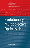 Evolutionary Multiobjective Optimization: Theoretical Advances and Applications (Advanced Information and Knowledge Processing)
