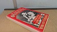 The Man Who Was Greenmantle: Biography of Aubrey Herbert