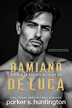 Damiano De Luca: A Second Chance Mafia Romance by [Huntington, Parker S.]