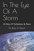In The Eye Of A Storm: 45 Days Of Turbulence & Peace
