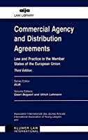 Commercial Agency and Distribution Agreements: Law and Practice in the Member States of the European Union (Aija Law Library)