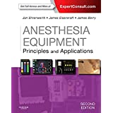 Anesthesia Equipment: Principles and Applications (Expert Consult: Online and Print)