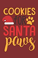 Cookies For Santa Paws: Dog Pug Funny Gag Gift Journal Notebook  Lined Journal for Coworker Family member Friend Reduce Stress Anger Anxiety Increase Productivity Inspiration Improve Health for Him and for Her Memory Anger Management