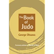 The Book of Judo by George Ohsawa (2011-01-01)