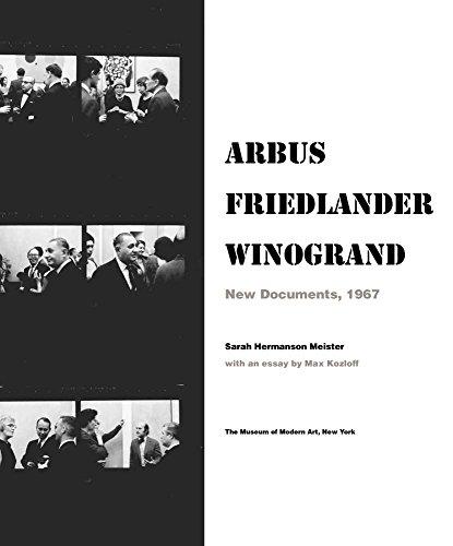 Arbus Friedlander Winogrand: New Documents, 1967