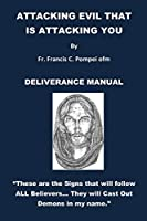 Attacking Evil That Is Attacking You: Deliverance Manual