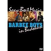 BARBEE BOYS IN 武道館 Sexy Beat Magic [DVD]