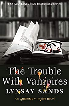 The Trouble With Vampires: Book Twenty-Nine (ARGENEAU VAMPIRE 29) by [Sands, Lynsay]