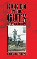 Kick Em In The Guts: cowboy to cav.