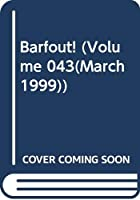 Barfout! (Volume 043(March 1999))