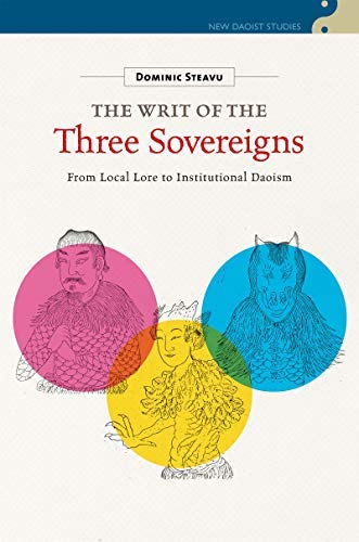 The Writ of the Three Sovereigns: From Local Lore to Institutional Daoism (New Daoist Studies) (English Edition)