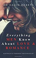 Everything Men Know About Love & Romance