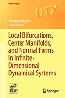 Local Bifurcations, Center Manifolds, and Normal Forms in Infinite-Dimensional Dynamical Systems (Universitext)