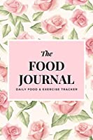 Food Journal: Daily Food & Exercise Tracker: Don't Eat Less Just Eat Right! This Food Journal Offers you a simple way to record and plan your meal throughout a day. Great Gift for Yourself, Mother, Daughter, & Friends. Get In Better Shape As Your Wished