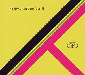 History of Modern (Part I)