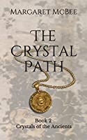 The Crystal Path: Book 2 Crystals of the Ancients
