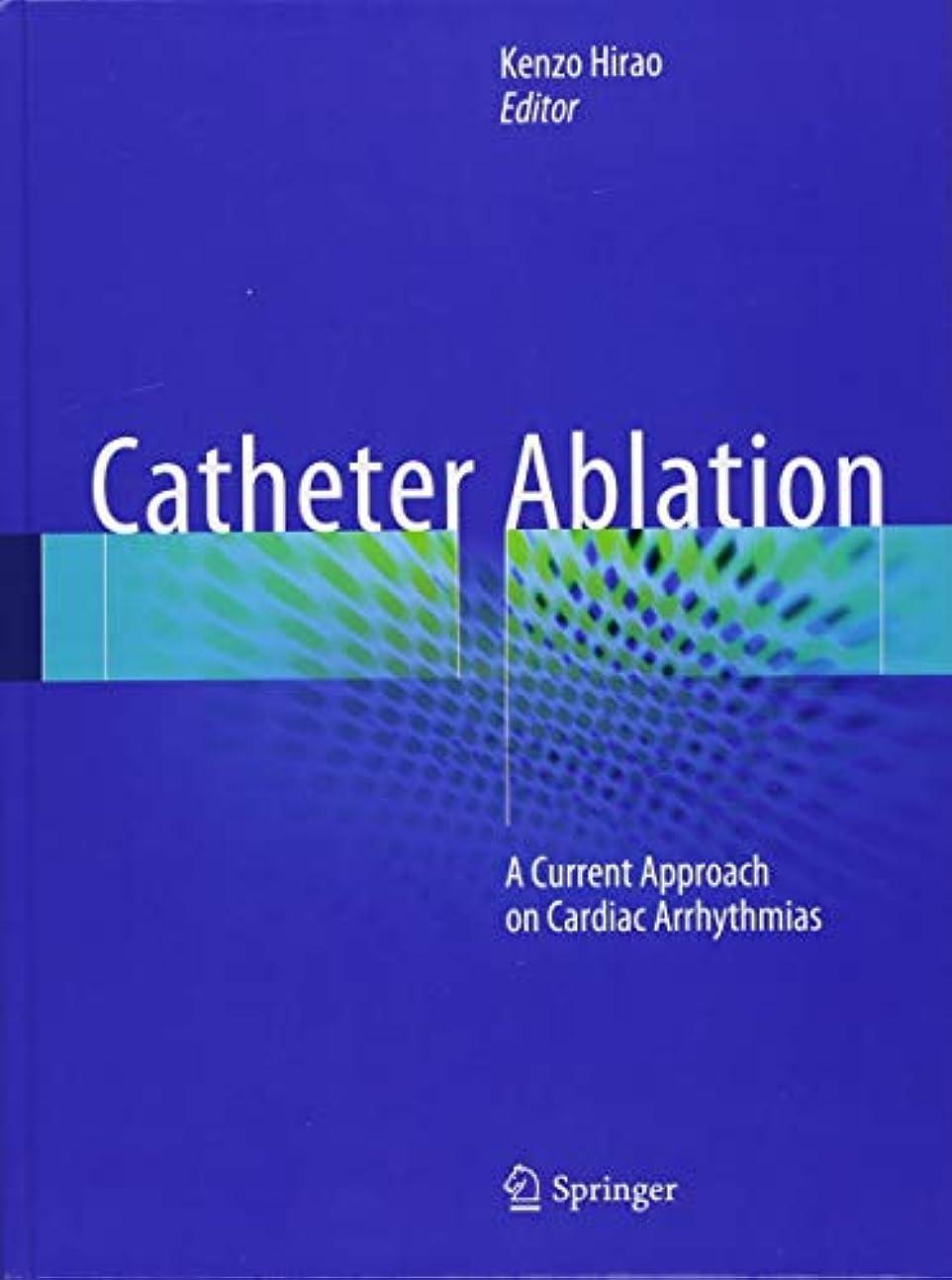 造船ライセンスマウスCatheter Ablation: A Current Approach on Cardiac Arrhythmias