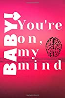 you are on my mind: baby