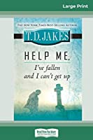 Help Me, I've Fallen And I Can't Get Up (16pt Large Print Edition)