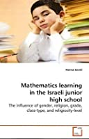 Mathematics learning in the Israeli junior high school: The influence of gender, religion, grade, class-type, and religiosity-level